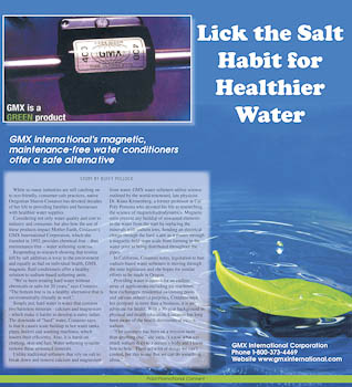 Lick the Salt Habit for Healthier Water GMX International's magnetic, maintenance-free water conditioners offer a safe alternative STORY BY BUFFY POLLOCK